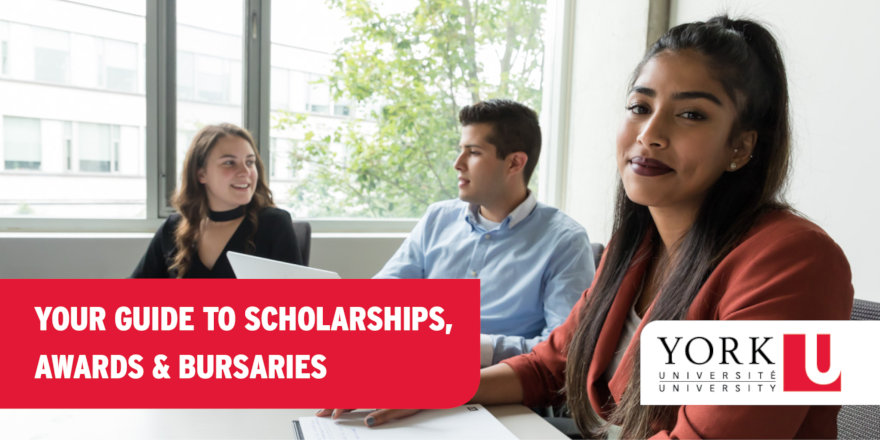 Your Guide to Scholarships, Awards and Bursaries, from York University.