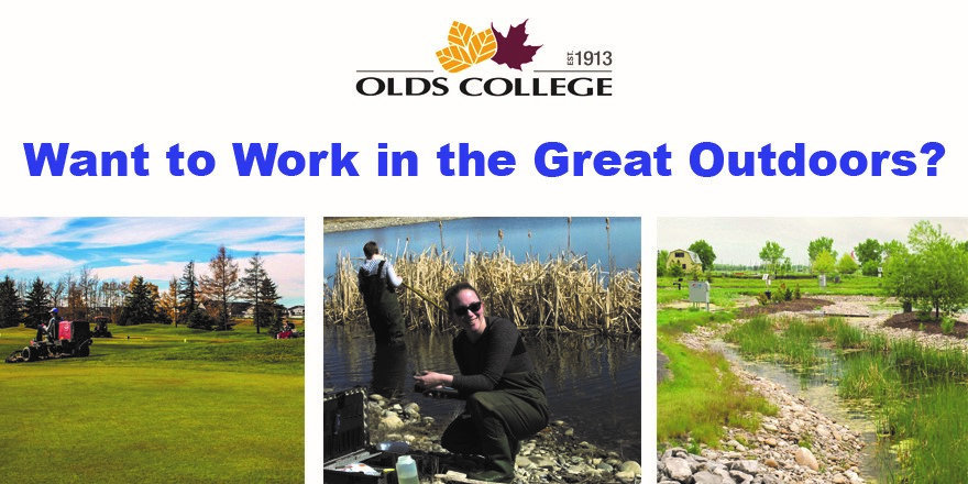 Olds College asks, do you want to work in the great outdoors? Lots of glory shots of just that.