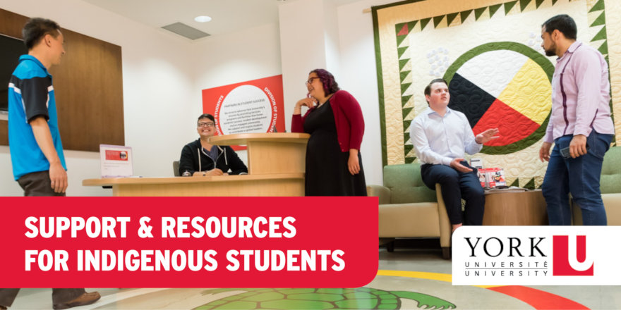 CASS at York University, the Centre of Aboriginal Student Services, just one of the many supports and resources for Indigenous students at York.