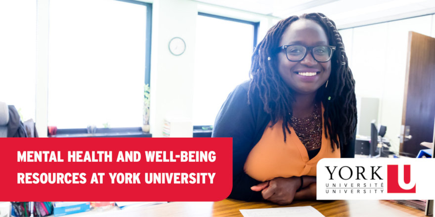 A happy, well-adjusted student enjoys the mental health and well-being resources provided to all students by York University.