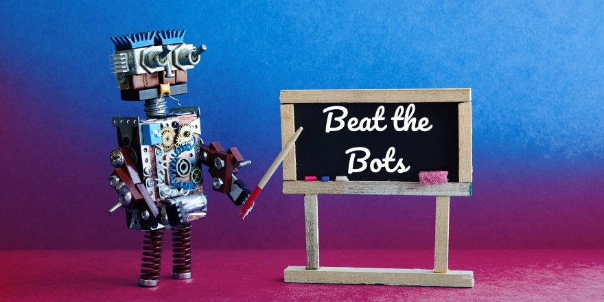 A robot at a chalkboard that reads 'Beat the Bots.'