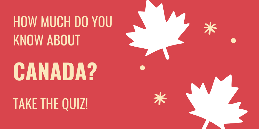 Test Your Canadian IQ with the Canada Day Quiz!
