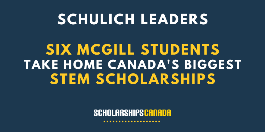 6 McGill Students Take Home Canada's Biggest STEM Scholarships