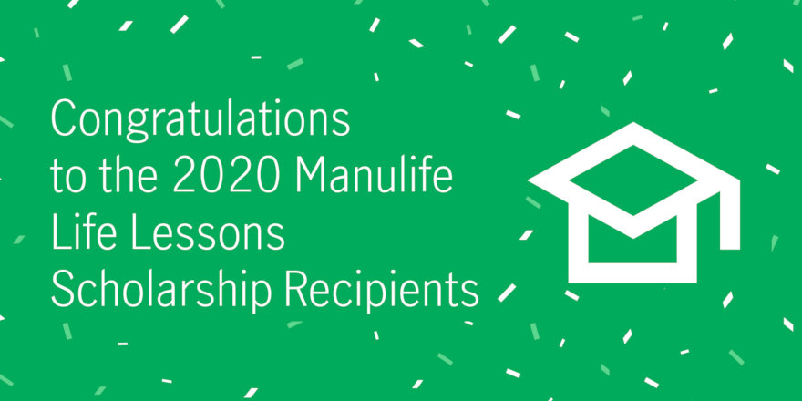Meet the courageous, determined students who won scholarships from Manulife worth $10,000 each.