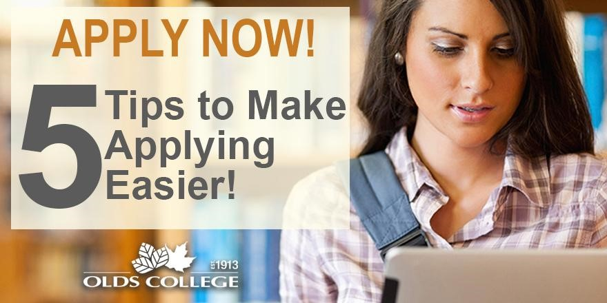 Make application season easier on yourself by following these 5 tips from Olds College.