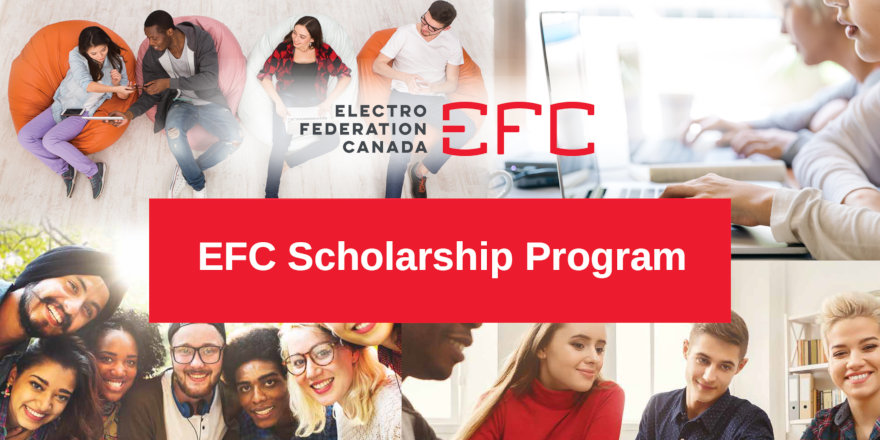 The Electro-Federation Canada (EFC) Scholarship Program is Open Now!