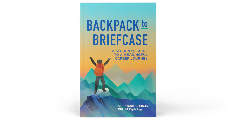 Backpack to Briefcase by author Stephanie Koonar.