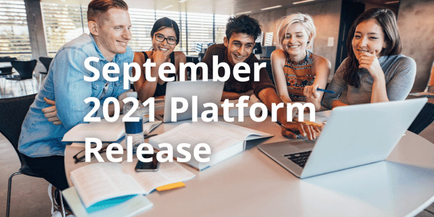 September 2021 Release Notes for Students